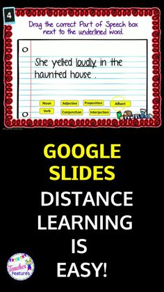 Easy distance learning! Google Slides Grammar & PARTS OF SPEECH helps students identify nouns, pronouns, verbs, adjectives, adverbs, conjunctions, prepositions and interjections. Includes 35 task cards with drag & drop movable pieces. Students can record their answers on a one page printable sheet. #googleclassroom #teacherfeatures #googleclassroomelementary #googleclassroomela #grammaractivities #partsofspeech #3rdgrade #4thgrade #ela #googleapps #tpt
