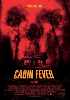Day 12: Your most disturbing horror film? - Cabin Fever - Only because this movie can someday become true..