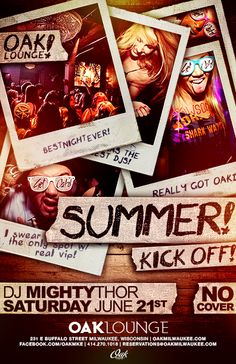 Summer is finally here and we are kicking it off with a Summer Kick Off Party at Oak Lounge Milwaukee Saturday June 21st for Summer Solstice! DJ Mighty Thor, NO COVER