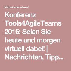 Konferenz Tools4AgileTeams 2016: Seien Sie heute und morgen virtuell dabei!   Nachrichten, Tipps & Anleitungen für Agile, Entwicklung, Atlassian Software (JIRA, Confluence, Stash, ...) und //SEIBERT/MEDIA