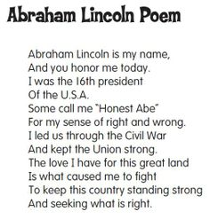 Abraham Lincoln Poem:  Perfect for Presidents' Day!  Link goes directly to PDF printable from Lakeshore Learning.  Poem for Washington also on page.