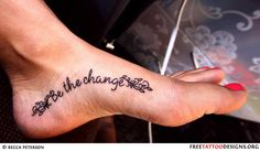 Text tattoo: Be the change