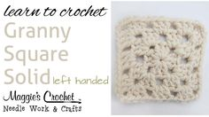 008 Learn How to Crochet: Granny Square Solid - Left Handed