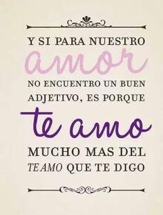 Te amo mucho más...
