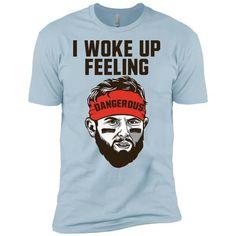 f10b1c0fcc8 Woke Up Feeling Dangerous Baker Mayfield Shirt