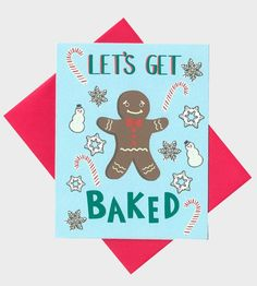 When I invite you over for some holiday baking, assume this is what I mean. | Let's Get Baked Christmas card