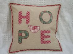 Hope applique cushion I made for my sister.