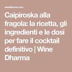 Caipiroska alla fragola: la ricetta, gli ingredienti e le dosi per fare il cocktail definitivo | Wine Dharma