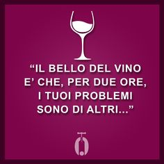 Italian Humor, Italian Quotes, Wine Quotes, In Vino Veritas, Wine Time, Champagne, Jokes, Writing, Funny