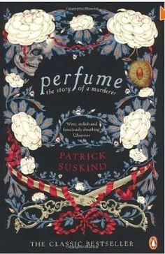 """He who ruled scent ruled the hearts of men.""   Perfume: The story of a Murderer, Patrick Suskind"