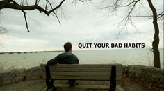 Six Bad Habits to Break Today and Why You Should Break Them