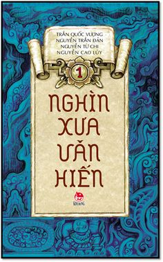Nghìn Xưa Văn Hiến Tập 1 (NXB Kim Đồng 2014) - Trần Quốc Vượng, 204 Trang | Sách Việt Nam