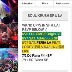 SOULKRUSH 소크 SF & LA Info &  Complimentary (무료) GL RSVP  CLICK! > http://eepurl.com/bq5jav or www.soulkrush.com  6/26 FRI OMGFridays @ Origin SF 6/27 SAT Ladies Night LIVE @ Feria LA Feat. Loopy(루피) & Nafla (나플라) 6/27 SAT Adrian Lux @ RubySkye SF 7/02 THURS. DJ Rana (라나) @ Origin SF 7/11 SAT EC Twins @ RubySkye SF  Soul Krush June/July Artists & Schedule San Francisco & Los Angeles  Follow Soul Krush SF & LA www.soulkrush.com www.facebook.com/soulkrush Instagram SoulKrushEnt  #SoulKrush…