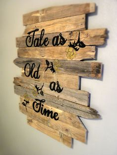 Tale As Old As Time Wood Sign by LoveLifeDesignCo on Etsy https://www.etsy.com/listing/230354328/tale-as-old-as-time-wood-sign #DisneyWeddingIdeas