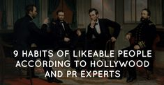 9 Habits of Likeable People According to Hollywood and PR Experts