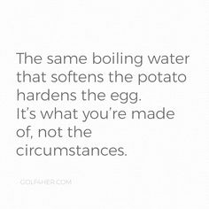 Gurl, when times get rough for you — are you the potato or the egg? Will be soft or get tough and draw strength from your circumstances? Never forget, you're stronger than you know! #mondaymotivation Golf Quotes, Stronger Than You, Never Forget, Monday Motivation, Egg, Strength, Potatoes, Draw, Times