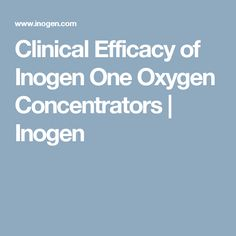 Clinical Efficacy of Inogen One Oxygen Concentrators | Inogen
