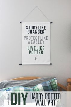 Study like Granger Protect like Weasley Live like Potter - DIY Harry Potter Wall Art