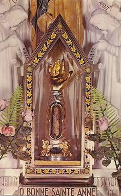 Photo: O Bonne Sainte Anne  A reliquary with an arm bone of St Anne, Mary's mother. It is kept in the basilica of Sainte-Anne-de-Beaupré in Quebec, Canada.