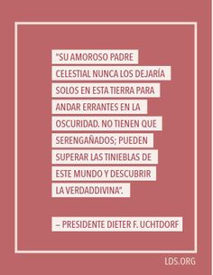 -Dieter F. Uchtdorf #lds #sud #SUDespanol