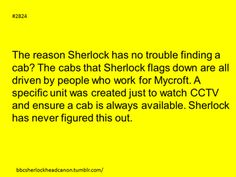 Sherlock Headcanon accepted  ...or he knows but finds the service too convenient