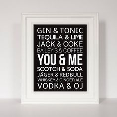 Some things are just better together... like a gin and tonic, a jack and coke, or YOU & ME. This simple typography print would be the perfect gift for an anniversary, valentines day, or just because you and your other half are the perfect mix. (5 color options shown)  This listing is for an 8x10 print --- OR make it an 11x14, see listing below for details https://www.etsy.com/listing/153168937/make-any-print-bigger-11x14-print?ref=shop_home_active  Love the print but looking for different…