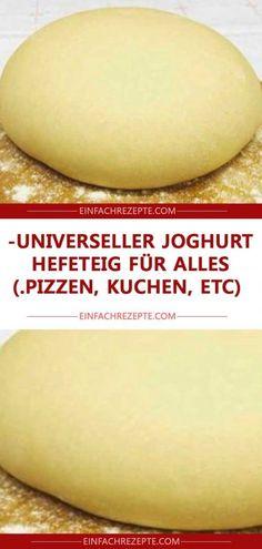 Universeller Joghurt-Hefeteig für alles (Pizzen, Kuchen, etc.) 😍 😍 😍