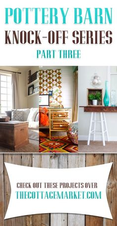 Pottery Barn Knock Off Series Part Three - The Cottage Market DIY, Do It Yourself, #DIY