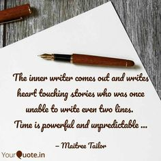 The inner writer comes out and writes heart touching stories who was once unable to write even two lines. Time is powerful and unpredictable...  Follow my writings on @YourQuote.in #yourquote #quote #stories #ttt #qotd #quoteoftheday #wordporn #quotestagram #wordswag #wordsofwisdom #inspirationalquotes #writeaway #thoughts #poetry #instawriters #writersofinstagram #writersofig #writersofindia #igwriters #igwritersclub