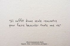 Wedding Quotes :Il suffit d'une rencontre - Quotes Daily Favorite Quotes, Best Quotes, Love Quotes, Famous Quotes, Positive Attitude, Positive Quotes, Words Quotes, Sayings, Quote Citation