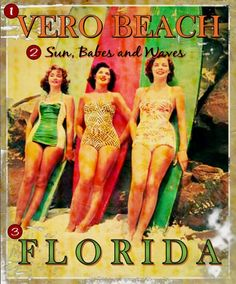 Vero Beach. Sun, Babes and Waves.