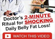 """Doctor's 2-Minute Routine For Daily Belly Fat Loss -  Tthere's a newly developed """"Doctor's 2-minute Ritual"""" program that shockingly lose 1 Pound belly fat every 72 hours. It's so powerful it's saving people's lives from life threatening diseases."""
