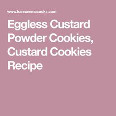 Eggless Custard Powder Cookies, Custard Cookies Recipe