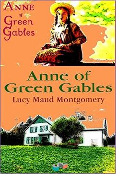 Anne of Green Gables eBook: Lucy Maud Montgomery: Amazon.ca: Books