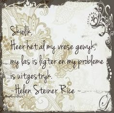 Afrikaanse Inspirerende Gedagtes & Wyshede: Helen Steiner Rice Inspirasies Helen Steiner Rice, Afrikaanse Quotes, True Words, Inspirational Quotes, Poetry, Flower, Life Coach Quotes, Inspiring Quotes, Poetry Books