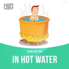 """In hot water"" means ""in trouble"".  Example: I am in hot water with my teacher, because she caught me cheating on the final exam."
