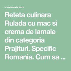 Reteta culinara Rulada cu mac si crema de lamaie din categoria Prajituri. Specific Romania. Cum sa faci Rulada cu mac si crema de lamaie Mac, Poppy