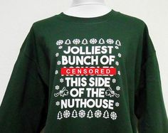 Jolliest Bunch of As*holes This Side of the Nuthouse Sweater, Unisex Christmas Vacation Sweatshirt, Funny Christmas Sweater Mens Womens