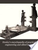"""Henley's Encyclopedia of Practical Engineering and Allied Trades, Vol. 3 and 4"" - 1906"