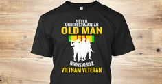 Discover Never Underestimate Old Man Is Vietnam T-Shirt, a custom product made just for you by Teespring. With world-class production and customer support, your satisfaction is guaranteed.