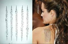 """angelina-jolie-tattoos-incantations The Khmer script was done on her left shoulder blade with the use of the language of Cambodia. It was an incantation to protect her and her adopted son Maddox (who was from Cambodia) from harm. This is the translation of the script, """"May your enemies run far away from you. If you acquire riches, may they remain yours always. Your beauty will be that of Apsara. Wherever you may go, many will attend, serve and protect you, surrounding you on all sides."""""""