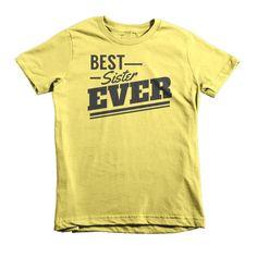 Best Sister Ever Short sleeve kids | Youth t-shirt for girls