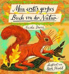 Wunderschönes Buch mit tollen Ilustrationen von Nicola Davies, Mark Hearld (ill.) »Mein erstes großes Buch von der Natur« // vom wunderwaren Aladin Verlag.