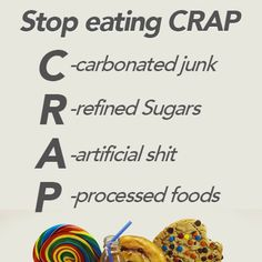 When you're younger, it seems like no big deal to eat crap. Then one day, it all catches up with you. Diabetes, heart disease etc... You are what you eat.