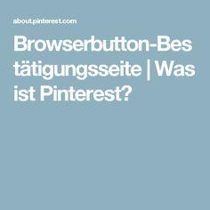 Browserbutton-Bestätigungsseite   Was ist Pinterest?
