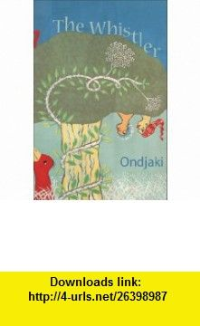 The Whistler (9780955233975) Ondjaki, Richard Bartlett , ISBN-10: 0955233976  , ISBN-13: 978-0955233975 ,  , tutorials , pdf , ebook , torrent , downloads , rapidshare , filesonic , hotfile , megaupload , fileserve