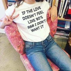 Shirt: love 90s style rnb 90's