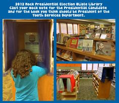 """2012 Presidential Election @LisleLibrary. Election Book Display. Mock Voting. Take two shipping boxes and cover it with a table cloth. Take off one of the bottom flaps and tape the box to the table it is going to sit on. Tape the other three flaps together so they extend the box and the kids can """"step into"""" the booth. Put a wooden rod at the top for a curtain hanger and put any type of fabric on it. Inside the box, put a smaller box that votes can go in, bookmarks, pencils and voting ballots..."""