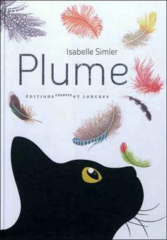 Plume     Isabelle Simler    Editions Courtes et Longues