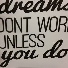 You either work for your dreams or someone else's. Someone Elses, Work On Yourself, Dreaming Of You, Encouragement, Dreams, Decor, Decorating, Inredning, Interior Decorating